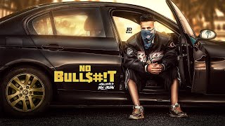 No Bull$#!T | JD Virk | Only Jashan | Official Music | LosPro | 2018