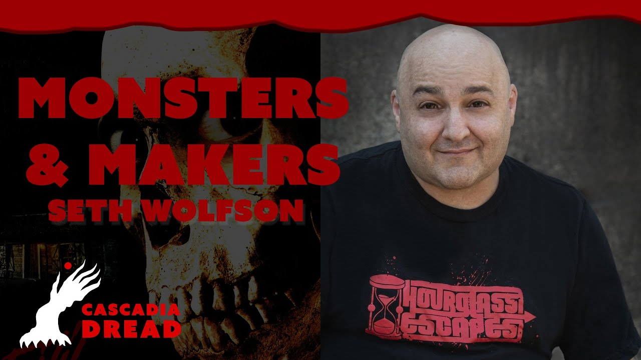 Seth Wolfson - Monsters & Makers