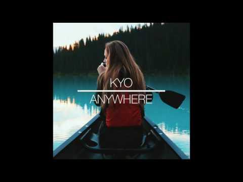 Kyo - Anywhere (Audio)