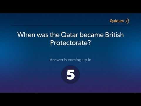When was the Qatar became British Protectorate?   Qatar Quiz