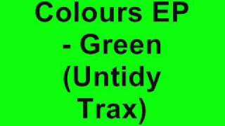 Untidy DJs - Colours EP - Green (Untidy Trax)