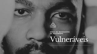 ASCENÇÃO E VIGILÂNCIA | SÉRIE VULNERÁVEIS | 1 Reis 17.1