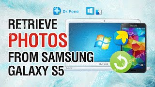 How to Retrieve Lost or Deleted Photos from Samsung Galaxy S5