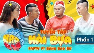 Tuyển Tập Hài Bựa FAPTV Ft Bánh Bao Bự 2017 Phần 1