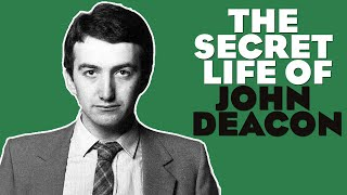 The secret life of John Deacon