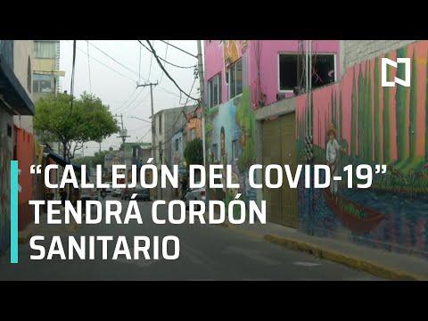 Callejón del Covid en Iztapalapa tendrá cordón sanitario por muertes por coronavirus - En Punto