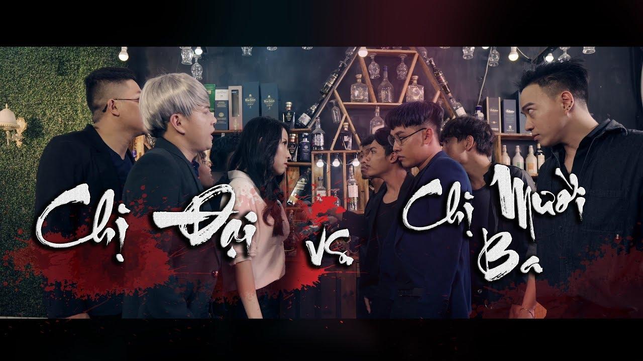 Trailer CHỊ ĐẠI vs. CHỊ MƯỜI BA ( Thập Tam Muội ) Parody - Thiên An