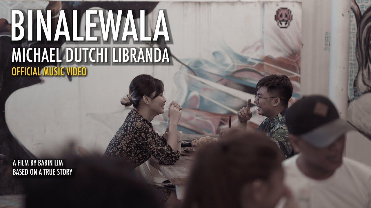 BINALEWALA OFFICIAL MUSIC VIDEO | Michael Dutchi Libranda