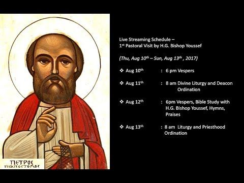 August 12 2017 - Vespers, Bible Study, Hymns with H.G Bishop Youssef