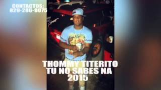 Tommy Titerito Tu no Sabes Na 2015