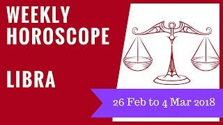 Libra weekly horoscope 26 February to 4 March 2018