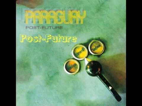 Paraguay - Post-Futute (Post-Future)