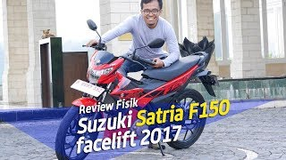 Facelift Suzuki Satria F150 MY 2017  - Love at the First Sight !