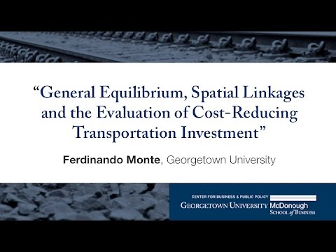 "Ferdinando Monte presents ""General Equilibrium, Spatial Linkages and the Evaluation...."""