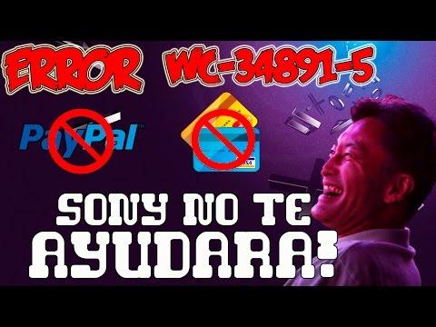 PS4 Error WC-34891-5 (tarjetas Credito/debito/paypal) Y  Sony No Te Ayudara!!!