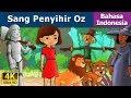 Sang Penyihir Oz - Dongeng bahasa Indonesia - Dongeng anak - 4K UHD - Indonesian Fairy Tales