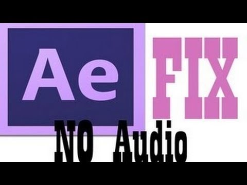 Adobe After Effect CS6 No Audio Problem [Solution]