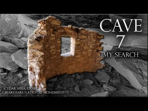 My Search For Cave 7 Bears Ears National Monument
