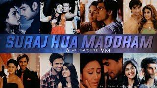 Suraj Hua maddham | Multi-couple VM | MayUr, AbhIya, AdiYa, NiBir, TaaNu, ShraMan, SaMi, AvRaj