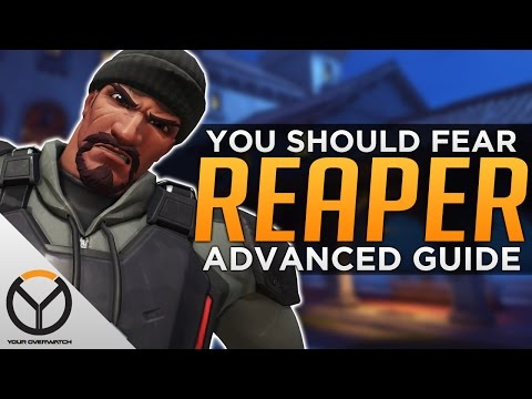 Overwatch: You Should FEAR REAPER - Advanced Guide
