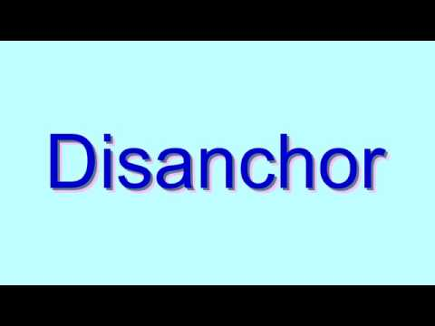 How to Pronounce Disanchor