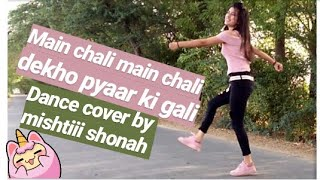 Mein Chali | Urvashi Kiran Sharma | Dance Cover By Mishtiii Shonah ❤