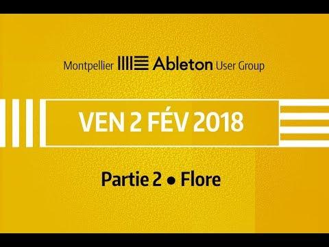 Montpellier Ableton User Group -  2 Février 2018 (partie 2) - Flore (Ableton Certified Trainer)