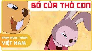 Bố Của Thỏ Con | Phim Hoạt Hình Việt Nam Hay và Ý Nghĩa