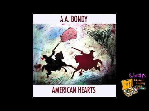 "A.A. Bondy ""American Hearts"""