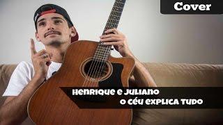Baixar Henrique e Juliano - O Céu Explica Tudo (Cover)