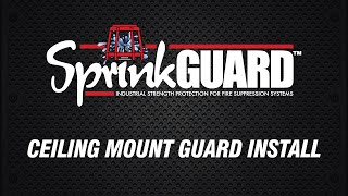 SprinkGUARD Ceiling Mount Install
