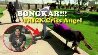 Akhirnya Ter BOngkar ! Rahasia Trick SUlap Criss Angel's Yang Legendaris