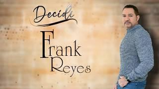 Frank Reyes - Decidi