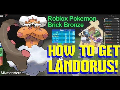 Roblox: Pokemon Brick Bronze: HOW TO GET LANDORUS! NEW! - MKmonsters