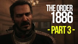 THE ORDER 1886 WALKTHROUGH: PART 3 - A COURTING OF DEATH & DESIRE