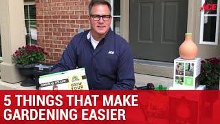 5 Things That Make Gardening Easier - Ace Hardware