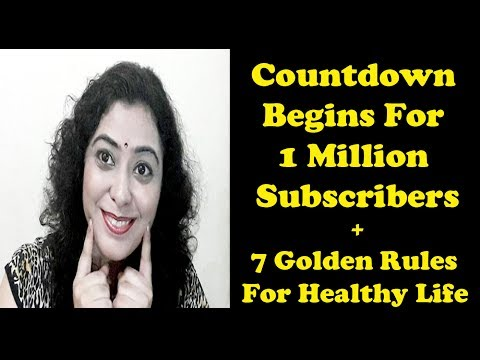 Countdown Begins For 1 Million Subscribers | 7 Golden Rules For Healthy Life