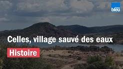 Celles, village sauvé des eaux
