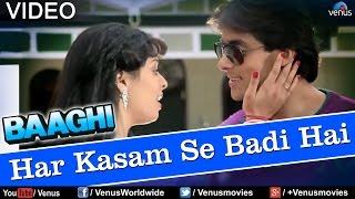 Har Kasam Se Badi Hai (Baaghi)