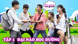 ĐẠI NÁO HỌC ĐƯỜNG TẬP 1 - Ngày Đầu Nhập Học - Phim Học Đường Hài Hước - Táo Xanh TV
