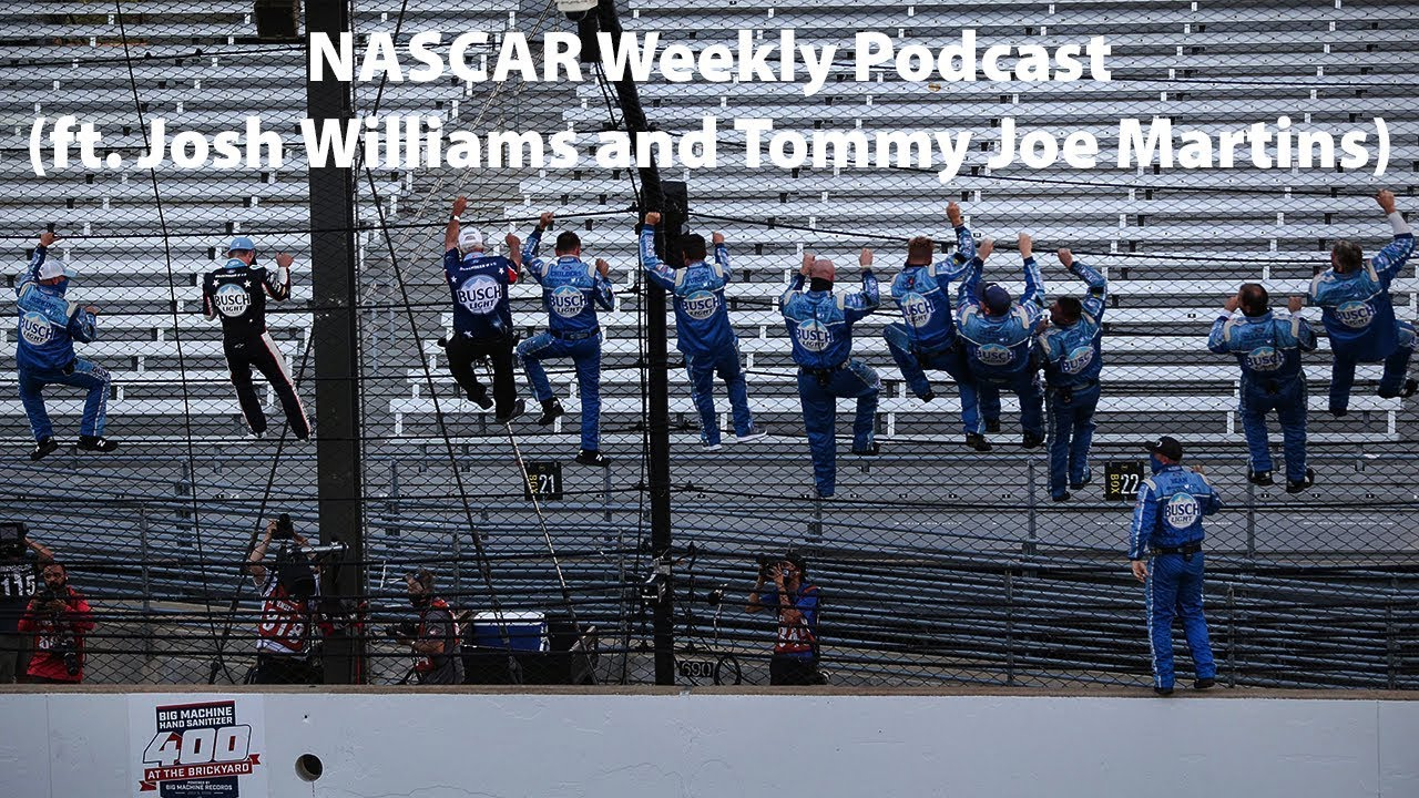 NASCAR Weekly Podcast (ft. Josh Williams and Tommy Joe Martins)