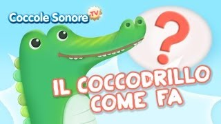 Il Coccodrillo come fa? - Italian Songs for children by Coccole Sonore