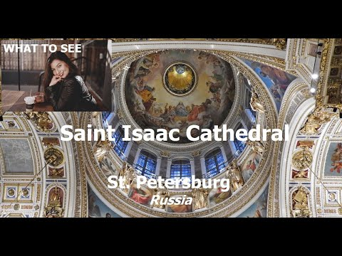 WHAT TO SEE in Saint Isaac Cathedral, St. Petersburg, Russia