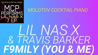 F9mily You amp Me Lil Nas X amp Travis Barker cover by Molotov Cocktail Piano