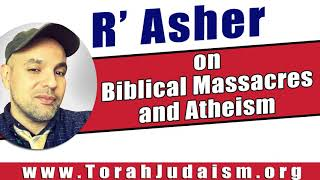on Biblical Massacres and Atheism