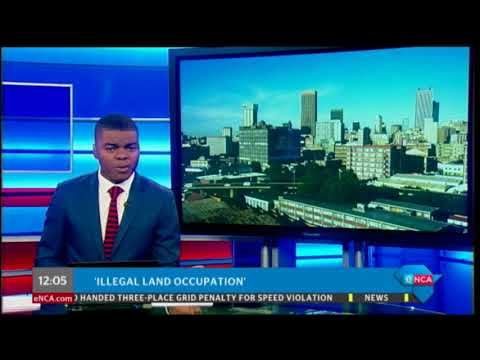 City of Johannesburg reacts to illegal land occupation