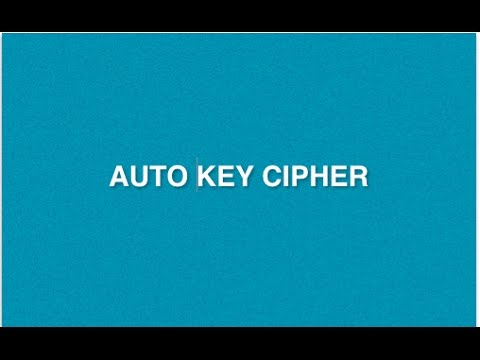 Auto Key Cipher : Type of Encryption Decryption Method | Poly-alphabetic Substitution Cryptography