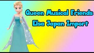 Queen Musical Friends Elsa Japan Import review