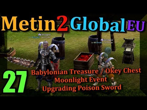 [27] Metin2 Global EU *NEW* - Babylonian Treasure / Moonlight Event & Upgrades Poison Sword