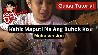 Guitar Tutorial - Moira Dela Torre - Kahit Maputi Na Ang Buhok Ko chords